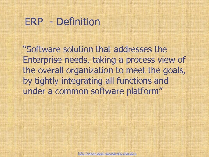"Enterprise Resource Planning ERP - Definition ""Software solution that addresses the Enterprise needs, taking"