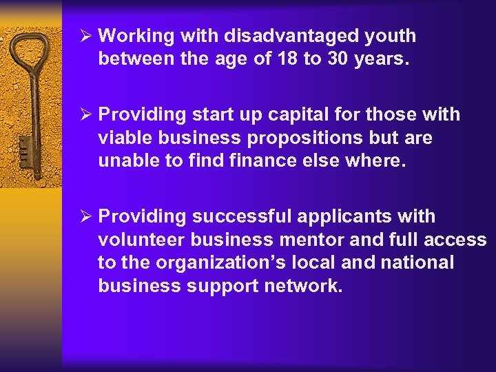 Ø Working with disadvantaged youth between the age of 18 to 30 years. Ø
