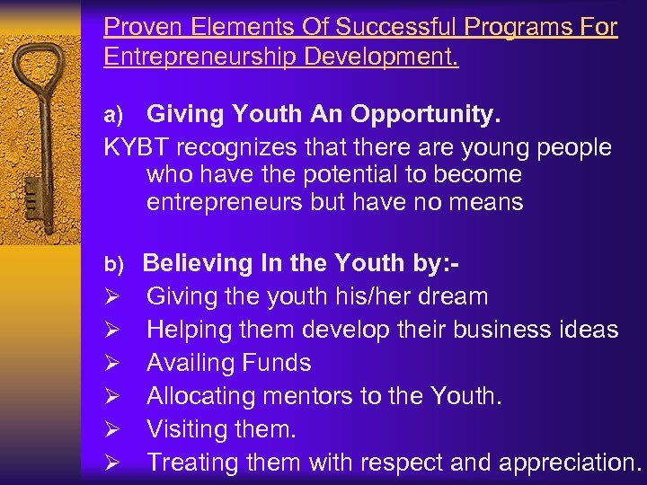Proven Elements Of Successful Programs For Entrepreneurship Development. a) Giving Youth An Opportunity. KYBT