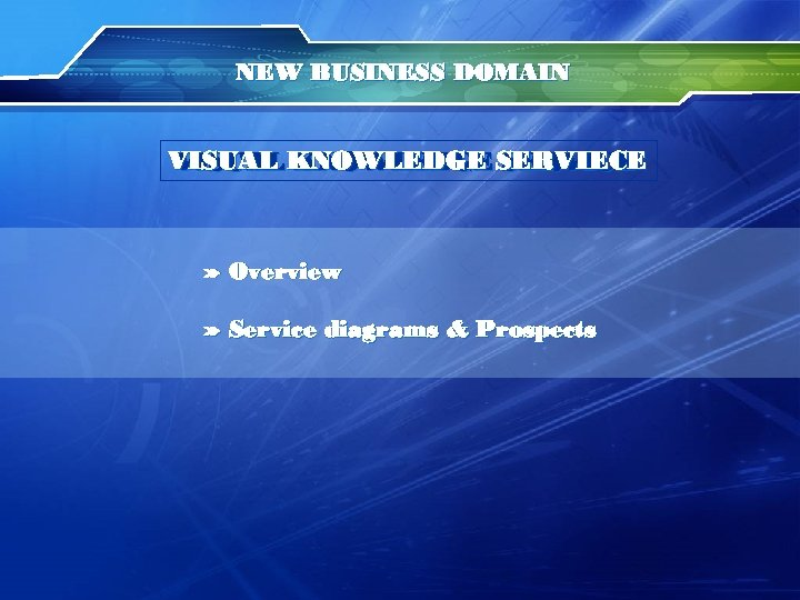NEW BUSINESS DOMAIN VISUAL KNOWLEDGE SERVIECE VISUAL KNOWLEDGE SERVICE » Overview » Service diagrams
