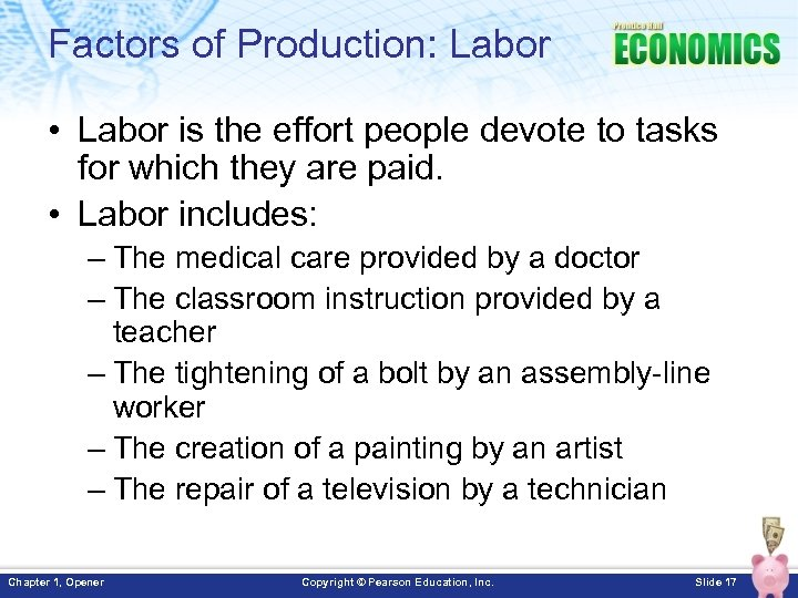Factors of Production: Labor • Labor is the effort people devote to tasks for
