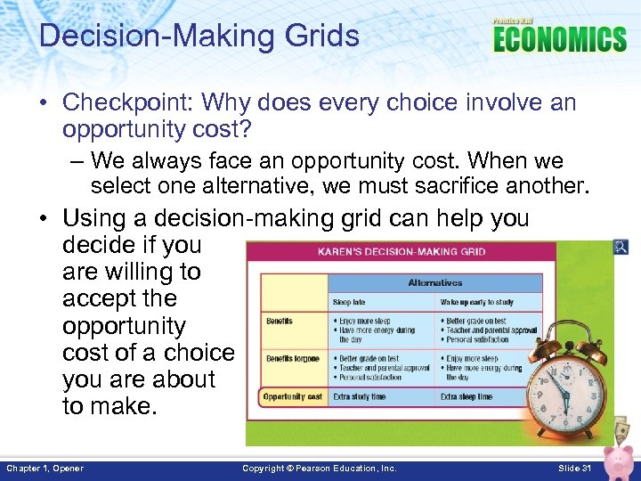 Decision-Making Grids • Checkpoint: Why does every choice involve an opportunity cost? – We