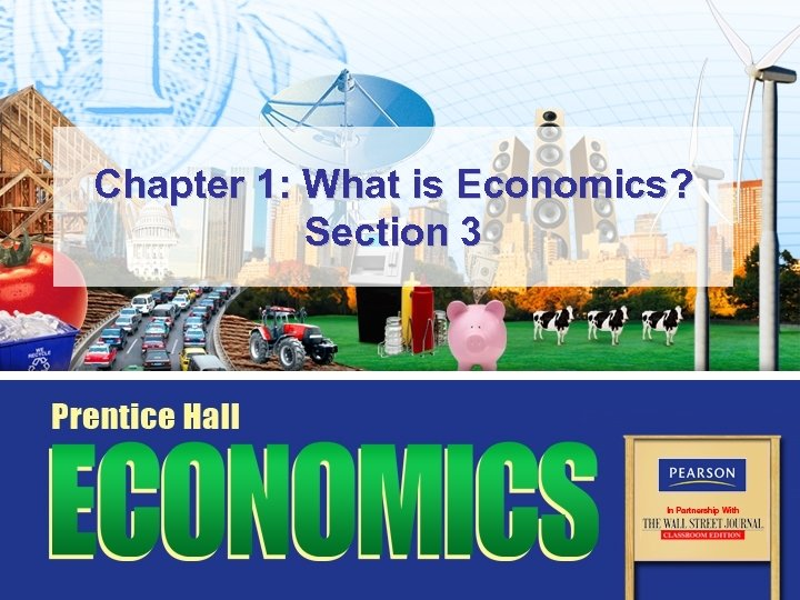 Chapter 1: What is Economics? Section 3
