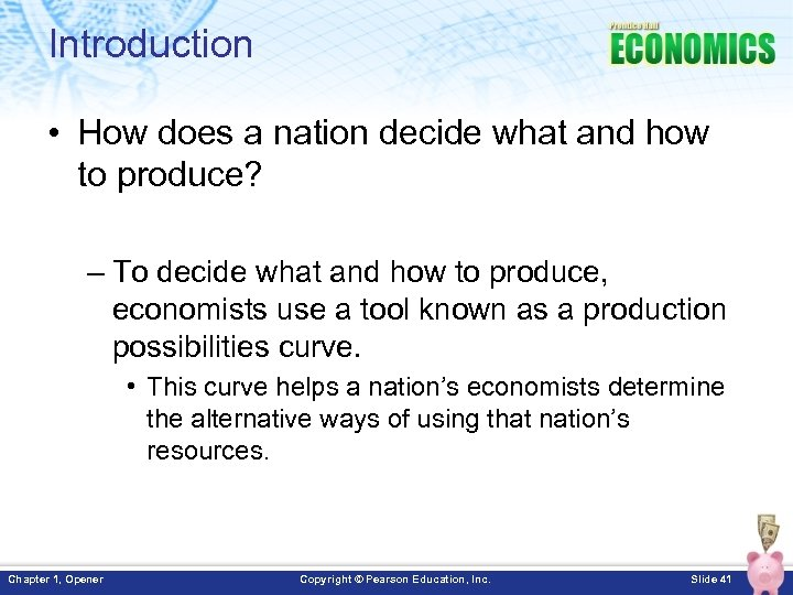 Introduction • How does a nation decide what and how to produce? – To