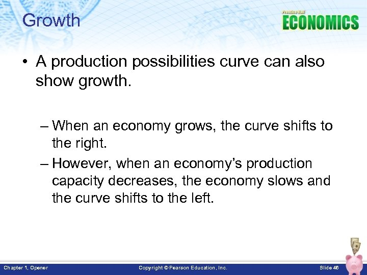 Growth • A production possibilities curve can also show growth. – When an economy