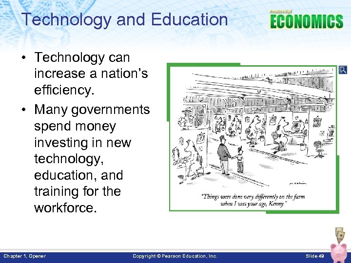 Technology and Education • Technology can increase a nation's efficiency. • Many governments spend