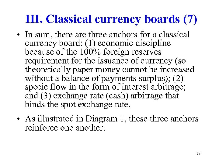 III. Classical currency boards (7) • In sum, there are three anchors for a