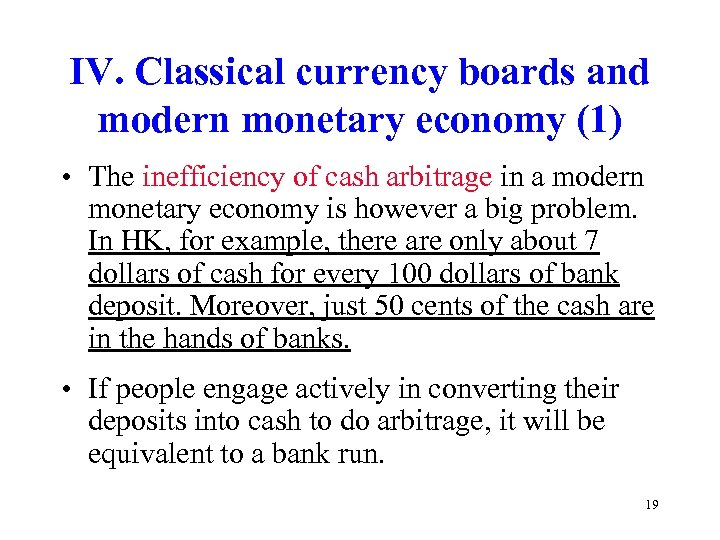 IV. Classical currency boards and modern monetary economy (1) • The inefficiency of cash