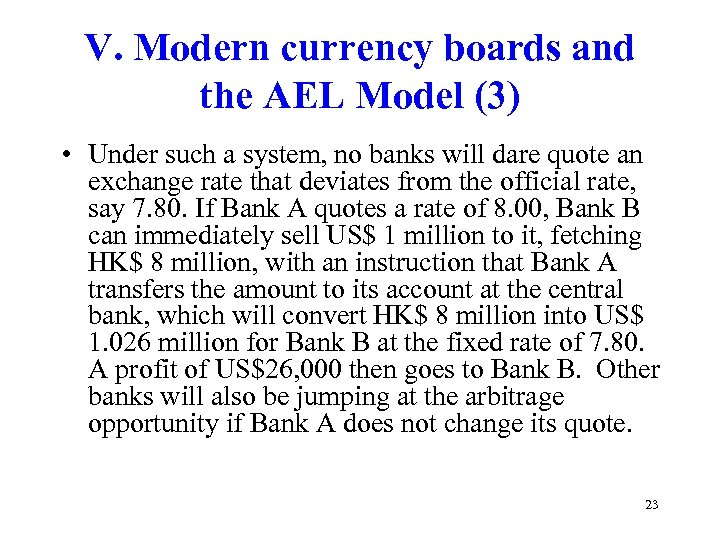 V. Modern currency boards and the AEL Model (3) • Under such a system,