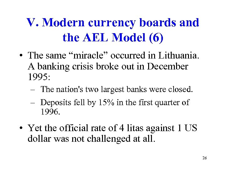 """V. Modern currency boards and the AEL Model (6) • The same """"miracle"""" occurred"""