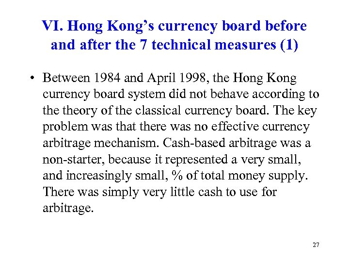 VI. Hong Kong's currency board before and after the 7 technical measures (1) •