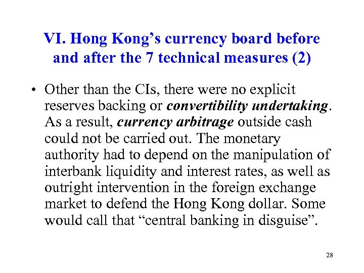 VI. Hong Kong's currency board before and after the 7 technical measures (2) •