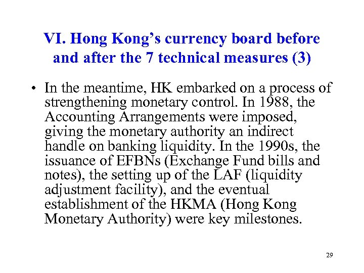 VI. Hong Kong's currency board before and after the 7 technical measures (3) •