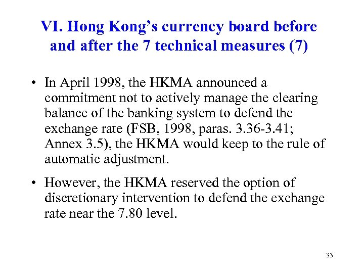 VI. Hong Kong's currency board before and after the 7 technical measures (7) •