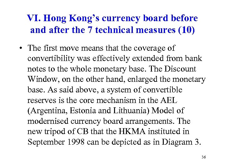 VI. Hong Kong's currency board before and after the 7 technical measures (10) •