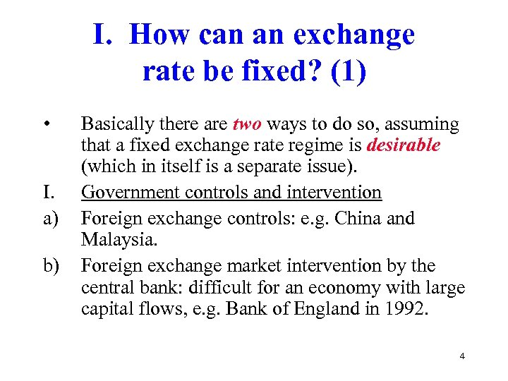 I. How can an exchange rate be fixed? (1) • I. a) b) Basically