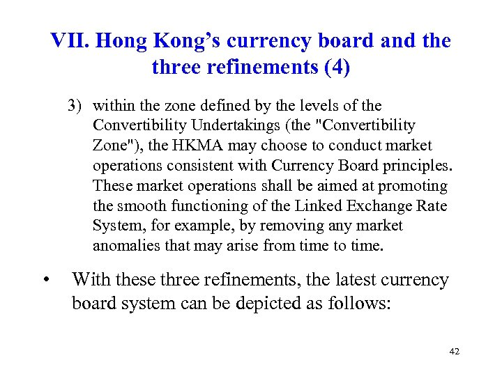 VII. Hong Kong's currency board and the three refinements (4) 3) within the zone