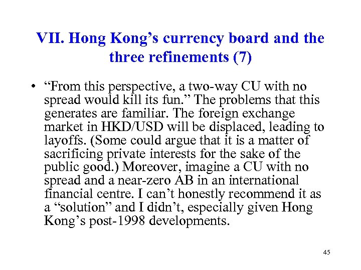 """VII. Hong Kong's currency board and the three refinements (7) • """"From this perspective,"""