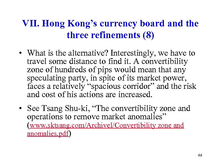 VII. Hong Kong's currency board and the three refinements (8) • What is the