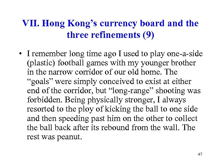 VII. Hong Kong's currency board and the three refinements (9) • I remember long