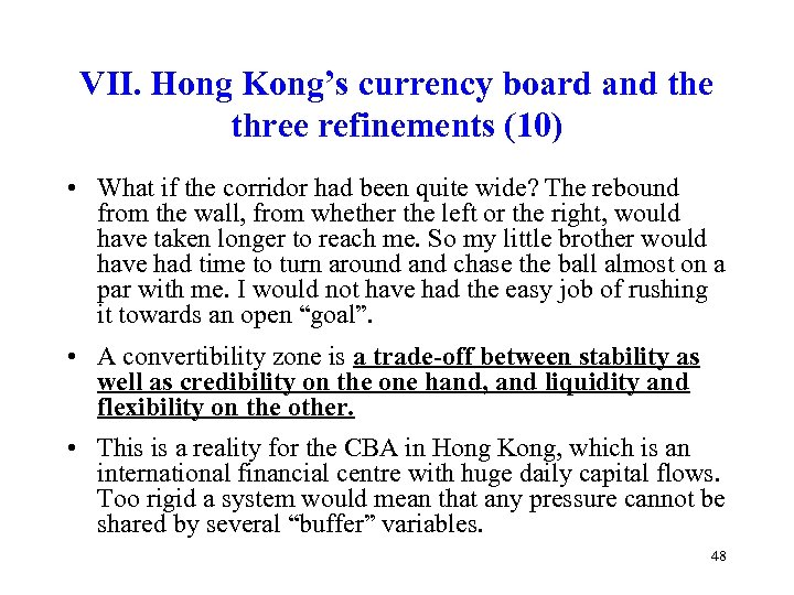 VII. Hong Kong's currency board and the three refinements (10) • What if the