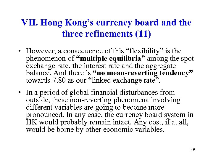 VII. Hong Kong's currency board and the three refinements (11) • However, a consequence