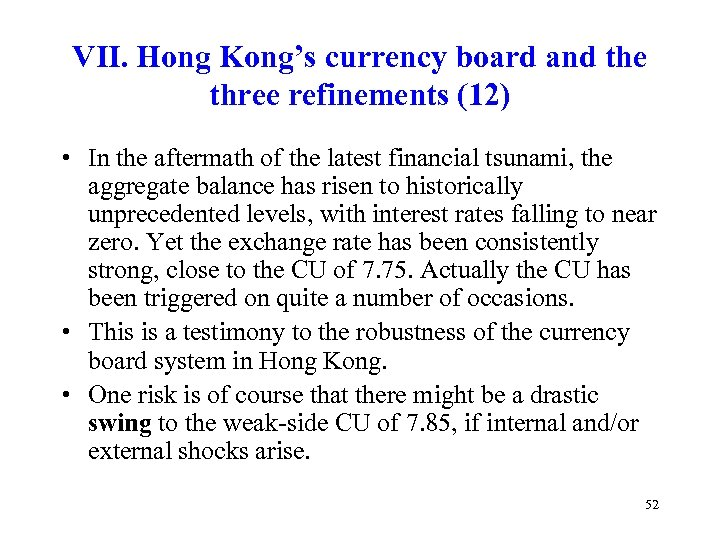VII. Hong Kong's currency board and the three refinements (12) • In the aftermath