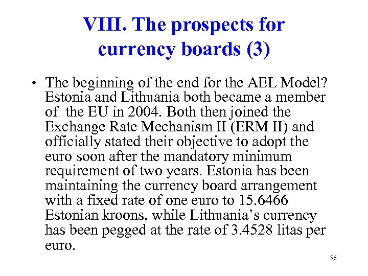 VIII. The prospects for currency boards (3) • The beginning of the end for