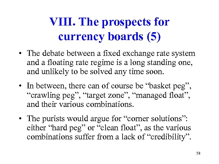VIII. The prospects for currency boards (5) • The debate between a fixed exchange