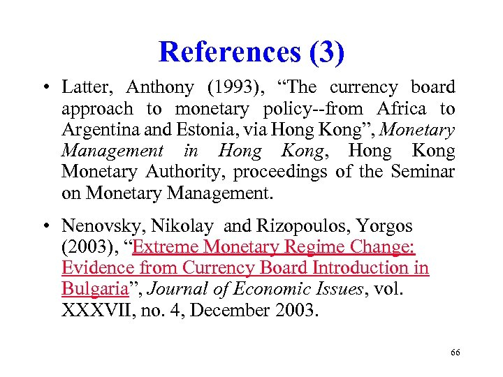 """References (3) • Latter, Anthony (1993), """"The currency board approach to monetary policy--from Africa"""