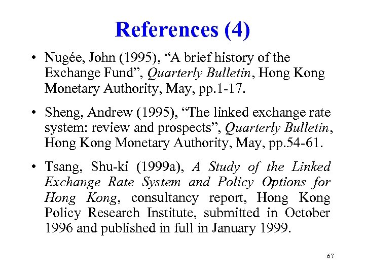 """References (4) • Nugée, John (1995), """"A brief history of the Exchange Fund"""", Quarterly"""