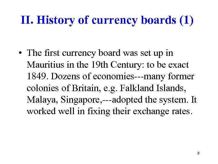 II. History of currency boards (1) • The first currency board was set up