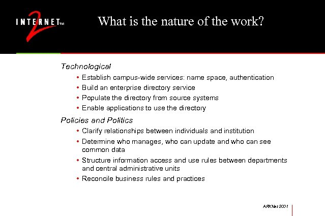 What is the nature of the work? Technological • • Establish campus-wide services: name