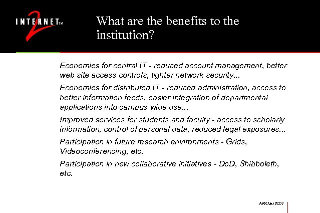 What are the benefits to the institution? Economies for central IT - reduced account
