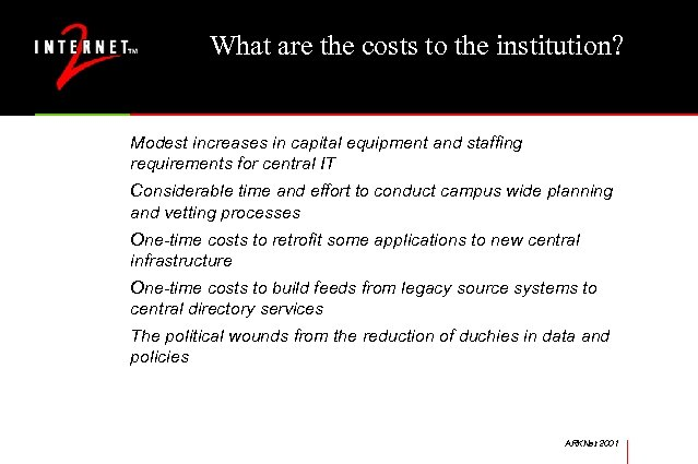 What are the costs to the institution? Modest increases in capital equipment and staffing