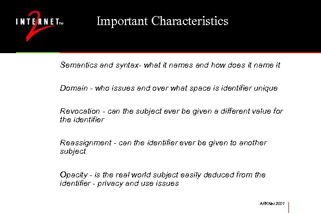 Important Characteristics Semantics and syntax- what it names and how does it name it