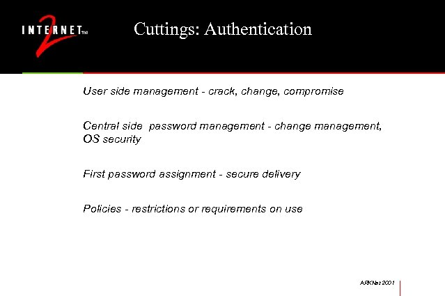Cuttings: Authentication User side management - crack, change, compromise Central side password management -