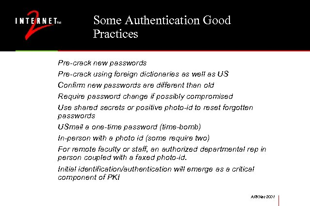 Some Authentication Good Practices Pre-crack new passwords Pre-crack using foreign dictionaries as well as