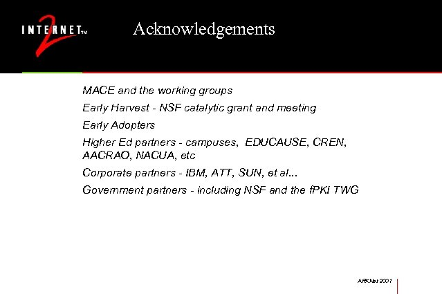 Acknowledgements MACE and the working groups Early Harvest - NSF catalytic grant and meeting