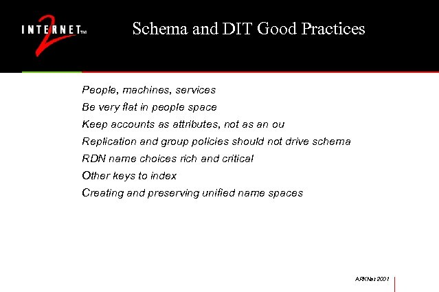 Schema and DIT Good Practices People, machines, services Be very flat in people space
