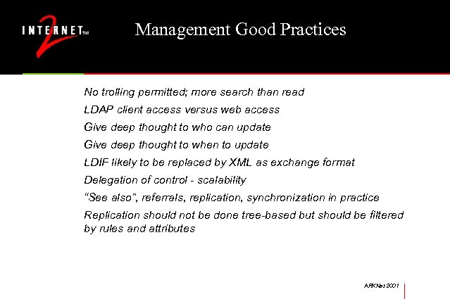 Management Good Practices No trolling permitted; more search than read LDAP client access versus