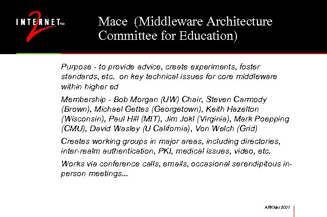 Mace (Middleware Architecture Committee for Education) Purpose - to provide advice, create experiments, foster