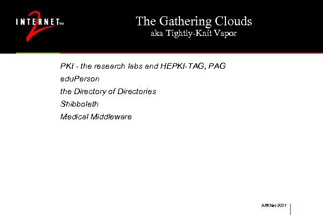 The Gathering Clouds aka Tightly-Knit Vapor PKI - the research labs and HEPKI-TAG, PAG