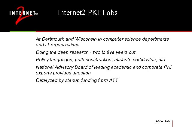Internet 2 PKI Labs At Dartmouth and Wisconsin in computer science departments and IT