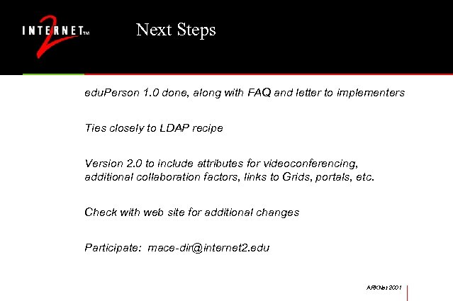 Next Steps edu. Person 1. 0 done, along with FAQ and letter to implementers