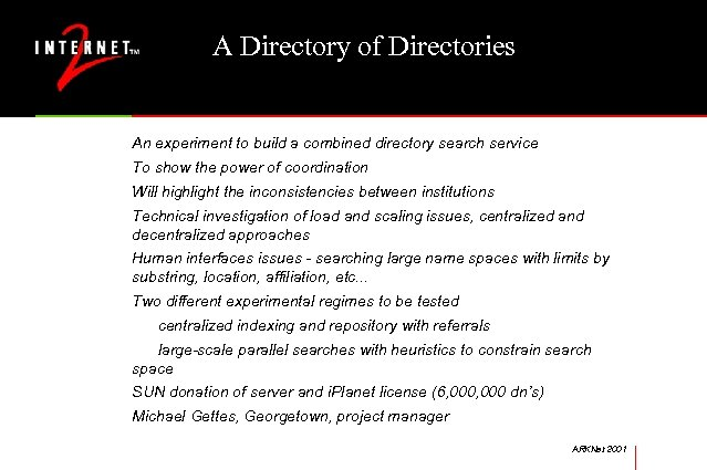 A Directory of Directories An experiment to build a combined directory search service To