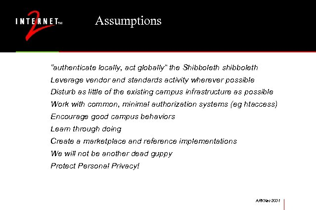 "Assumptions ""authenticate locally, act globally"" the Shibboleth shibboleth Leverage vendor and standards activity wherever"