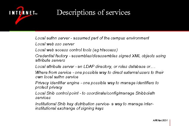 Descriptions of services Local authn server - assumed part of the campus environment Local