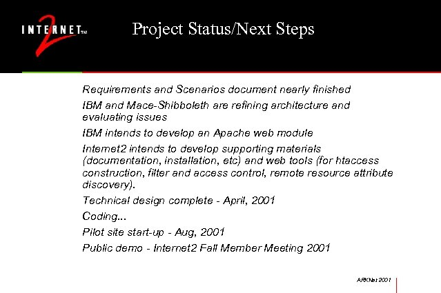 Project Status/Next Steps Requirements and Scenarios document nearly finished IBM and Mace-Shibboleth are refining