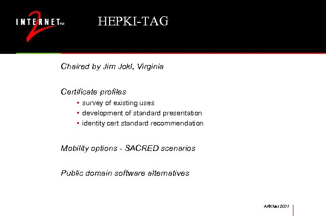 HEPKI-TAG Chaired by Jim Jokl, Virginia Certificate profiles • survey of existing uses •